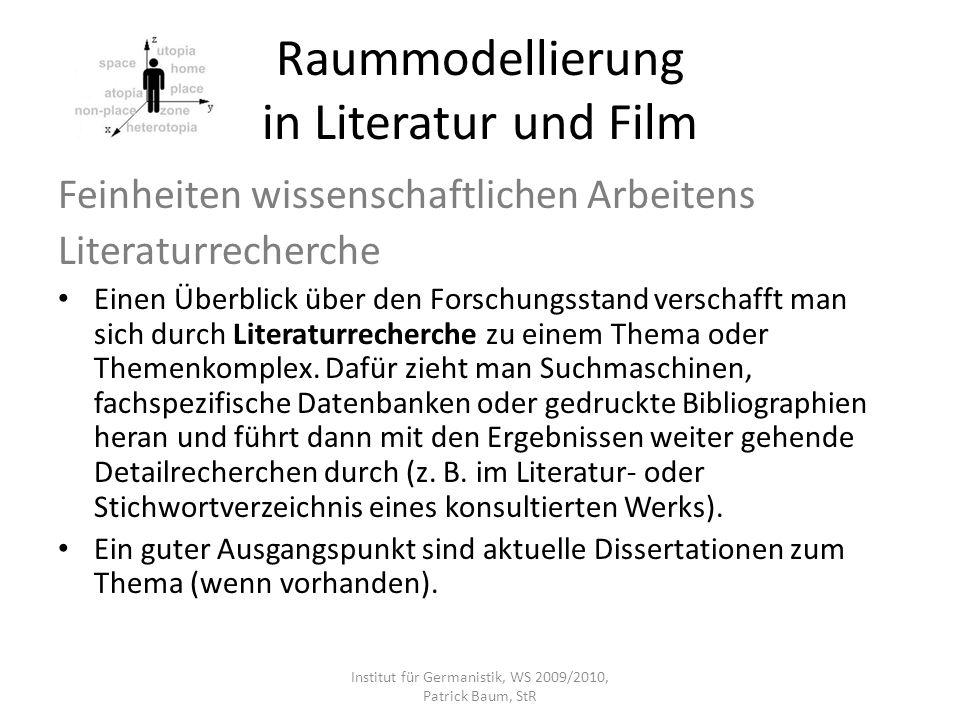 Raummodellierung in Literatur und Film Feinheiten wissenschaftlichen Arbeitens Literaturrecherche Einen Überblick über den Forschungsstand verschafft