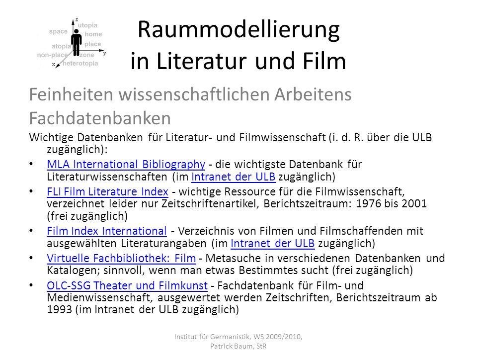 Raummodellierung in Literatur und Film Feinheiten wissenschaftlichen Arbeitens Fachdatenbanken Wichtige Datenbanken für Literatur- und Filmwissenschaf