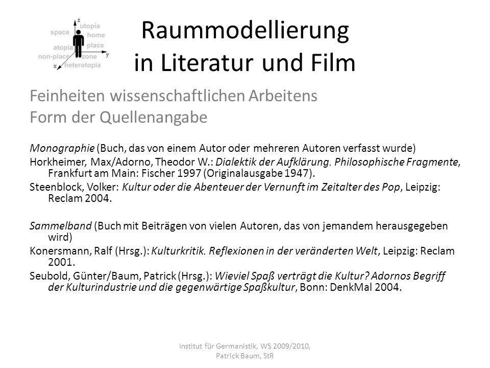 Raummodellierung in Literatur und Film Feinheiten wissenschaftlichen Arbeitens Form der Quellenangabe Monographie (Buch, das von einem Autor oder mehr