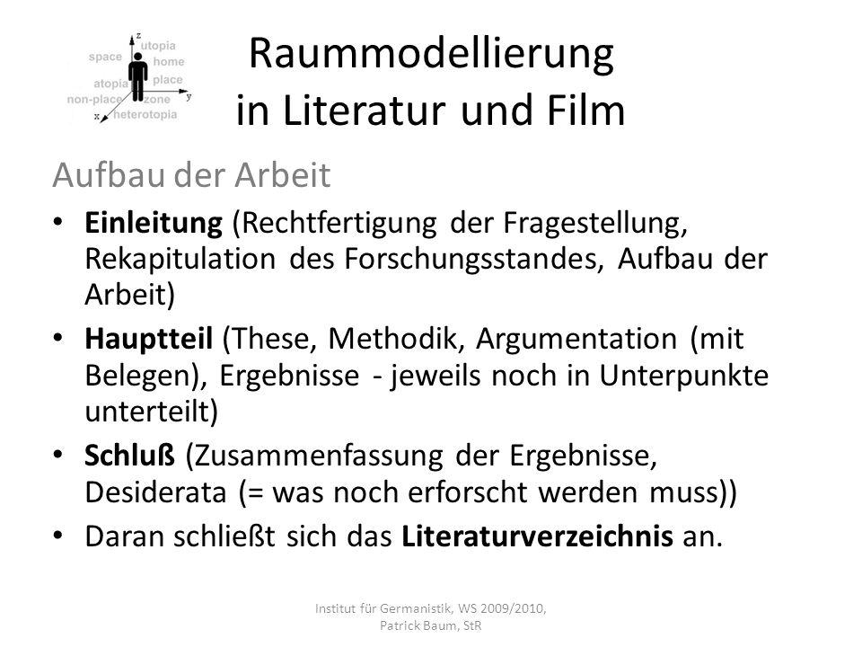 Raummodellierung in Literatur und Film Aufbau der Arbeit Einleitung (Rechtfertigung der Fragestellung, Rekapitulation des Forschungsstandes, Aufbau de