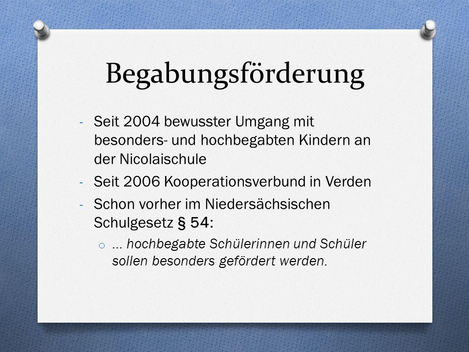 Begabungsförderung - Seit 2004 bewusster Umgang mit besonders- und hochbegabten Kindern an der Nicolaischule - Seit 2006 Kooperationsverbund in Verden