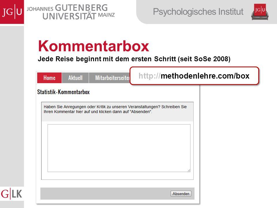 Psychologisches Institut Kommentarbox Jede Reise beginnt mit dem ersten Schritt (seit SoSe 2008) http://methodenlehre.com/box