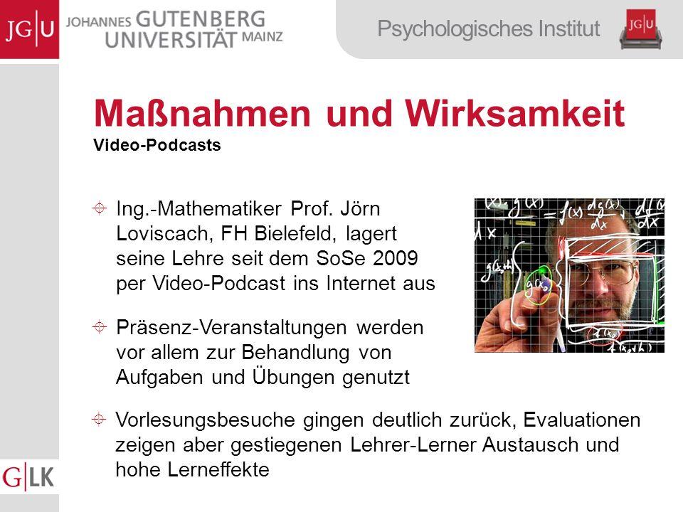 Psychologisches Institut Maßnahmen und Wirksamkeit Video-Podcasts Ing.-Mathematiker Prof.