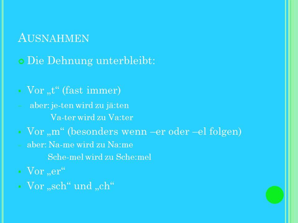 D EHNUNG IN OFFENER T ONSILBE Regel: Endet eine Silbe mit einem Vokal, dann handelt es sich um eine offene (Sprech-) Silbe. Im Frühneuhochdeutschen we