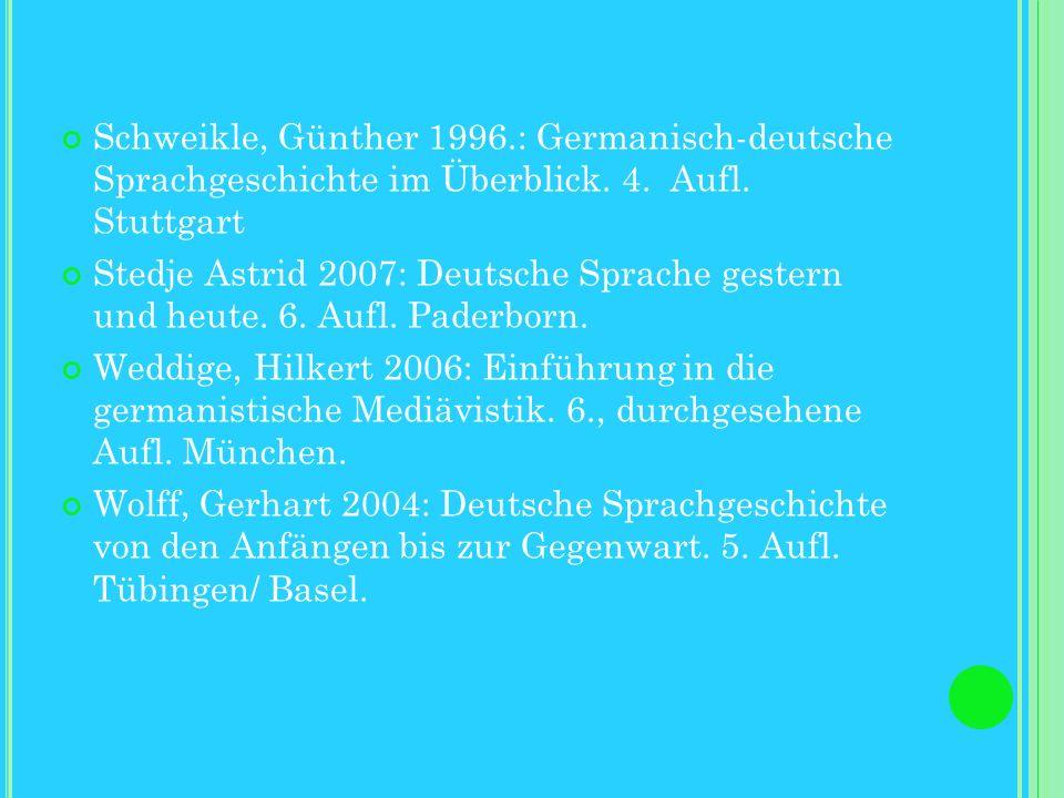 L ITERATURVERZEICHNIS Bergmann, Rolf u.a. 1999: Alt- und Mittelhochdeutsch. Arbeitsbuch der älteren Sprachstufen und zur deutschen Sprachgeschichte. 5