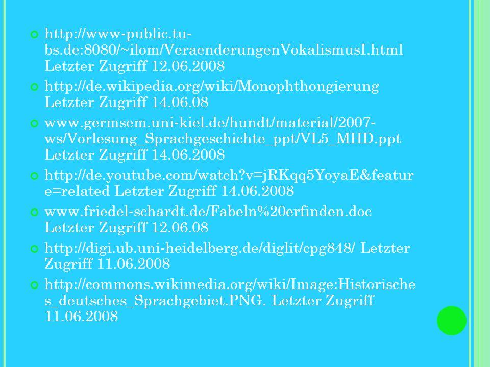 Schweikle, Günther 1996.: Germanisch-deutsche Sprachgeschichte im Überblick. 4. Aufl. Stuttgart Stedje Astrid 2007: Deutsche Sprache gestern und heute