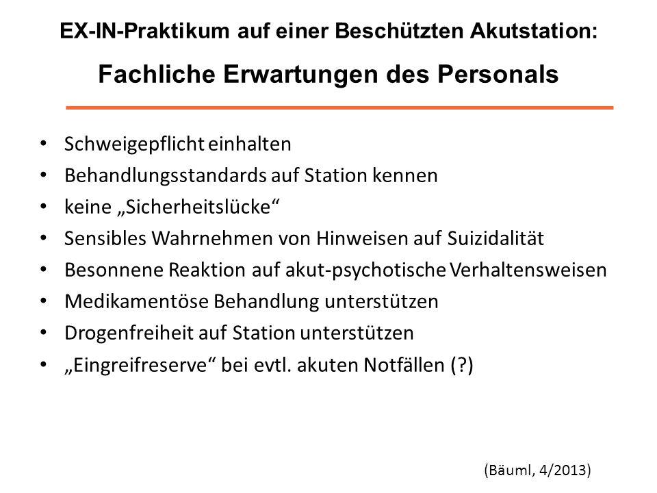 EX-IN-Praktikum auf einer Beschützten Akutstation: Fachliche Erwartungen des Personals Schweigepflicht einhalten Behandlungsstandards auf Station kenn