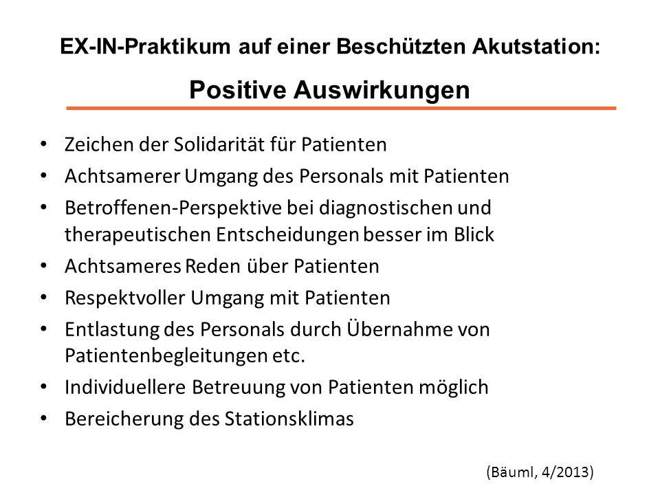 EX-IN-Praktikum auf einer Beschützten Akutstation: Positive Auswirkungen Zeichen der Solidarität für Patienten Achtsamerer Umgang des Personals mit Pa