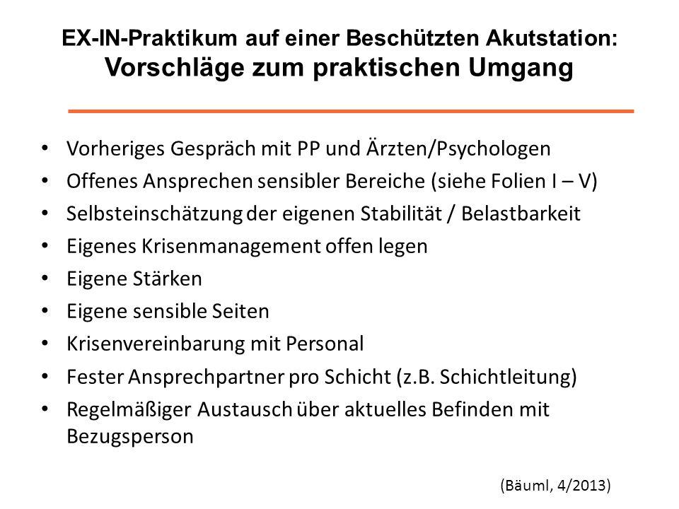 EX-IN-Praktikum auf einer Beschützten Akutstation: Vorschläge zum praktischen Umgang Vorheriges Gespräch mit PP und Ärzten/Psychologen Offenes Ansprec