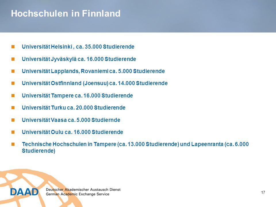 Hochschulen in Finnland 17 Universität Helsinki, ca. 35.000 Studierende Universität Jyväskylä ca. 16.000 Studierende Universität Lapplands, Rovaniemi