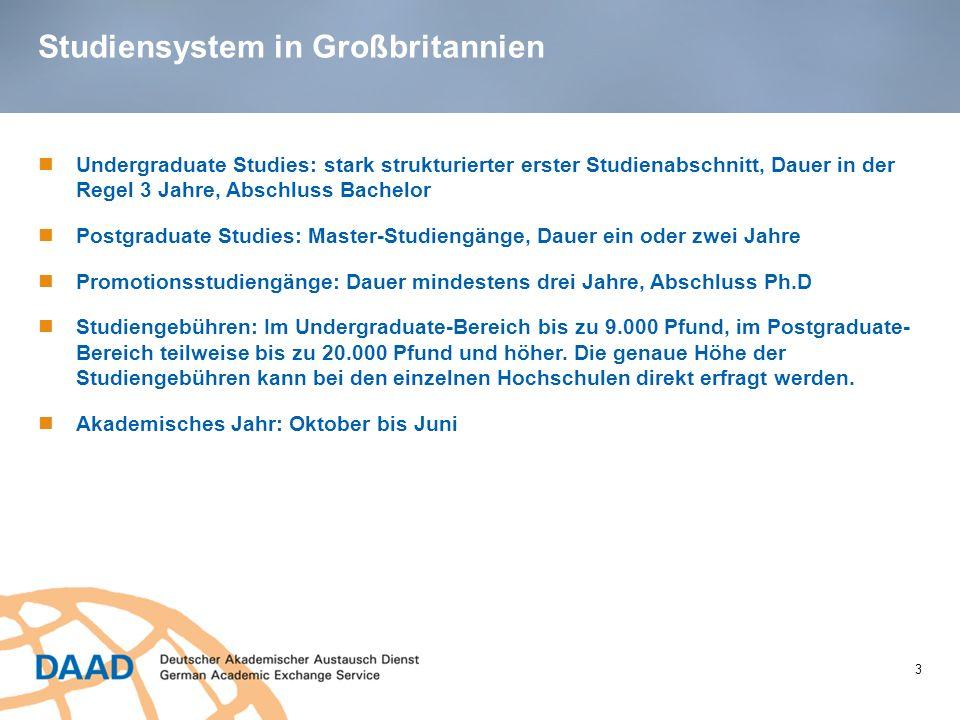Studiensystem in Großbritannien 3 Undergraduate Studies: stark strukturierter erster Studienabschnitt, Dauer in der Regel 3 Jahre, Abschluss Bachelor