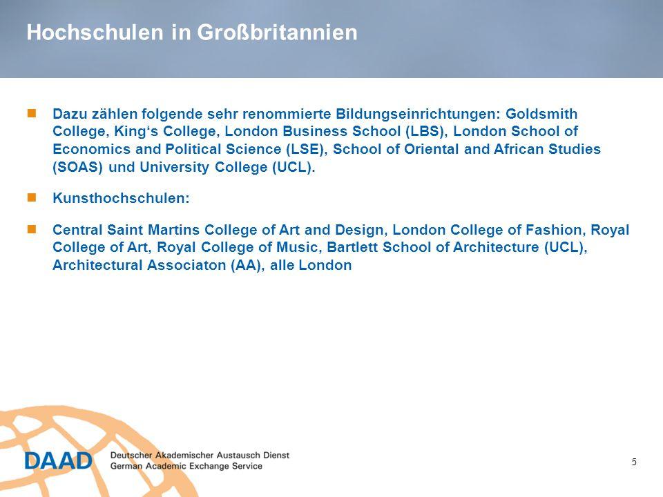 Hochschulen in Großbritannien 5 Dazu zählen folgende sehr renommierte Bildungseinrichtungen: Goldsmith College, Kings College, London Business School