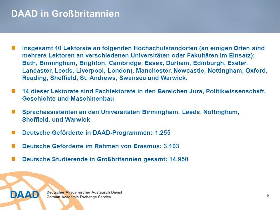 DAAD in Großbritannien 6 Insgesamt 40 Lektorate an folgenden Hochschulstandorten (an einigen Orten sind mehrere Lektoren an verschiedenen Universitäte
