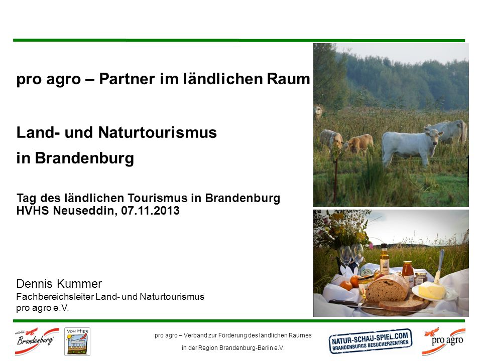 pro agro – Verband zur Förderung des ländlichen Raumes in der Region Brandenburg-Berlin e.V. pro agro – Partner im ländlichen Raum Land- und Naturtour
