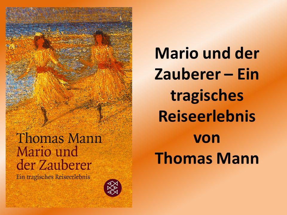 Mario und der Zauberer – Ein tragisches Reiseerlebnis von Thomas Mann