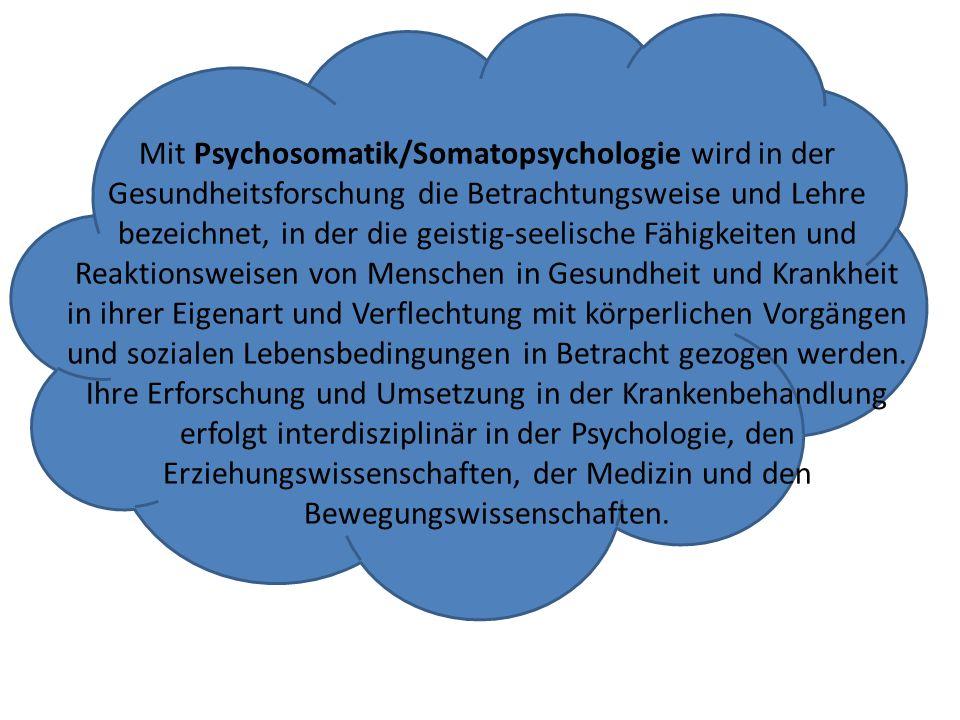 Mit Psychosomatik/Somatopsychologie wird in der Gesundheitsforschung die Betrachtungsweise und Lehre bezeichnet, in der die geistig-seelische Fähigkei
