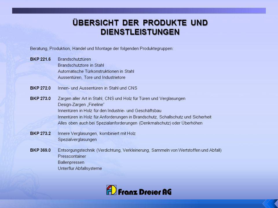 Beratung, Produktion, Handel und Montage der folgenden Produktegruppen: BKP 221.6Brandschutztüren Brandschutztore in Stahl Automatische Türkonstruktio