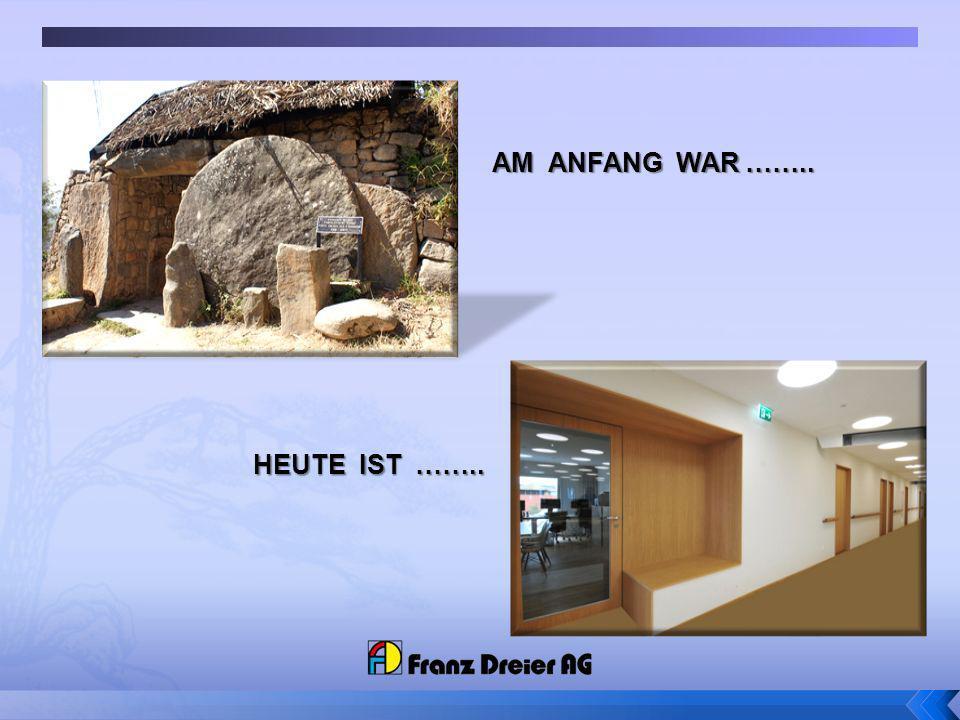 AM ANFANG WAR …….. HEUTE IST ……..