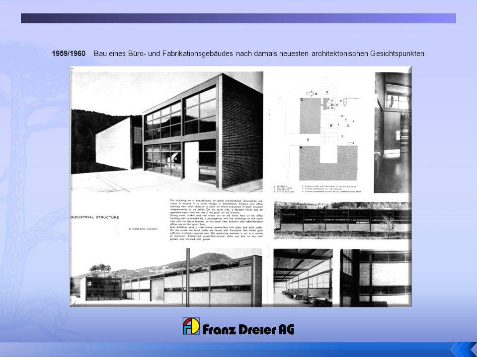 1959/1960Bau eines Büro- und Fabrikationsgebäudes nach damals neuesten architektonischen Gesichtspunkten.
