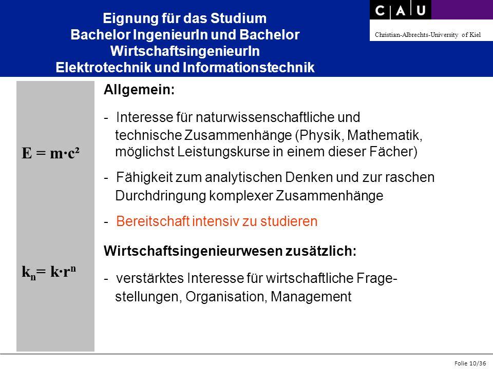 Christian-Albrechts-University of Kiel Folie 10/36 E = m·c² k n = k·r n Allgemein: - Interesse für naturwissenschaftliche und technische Zusammenhänge