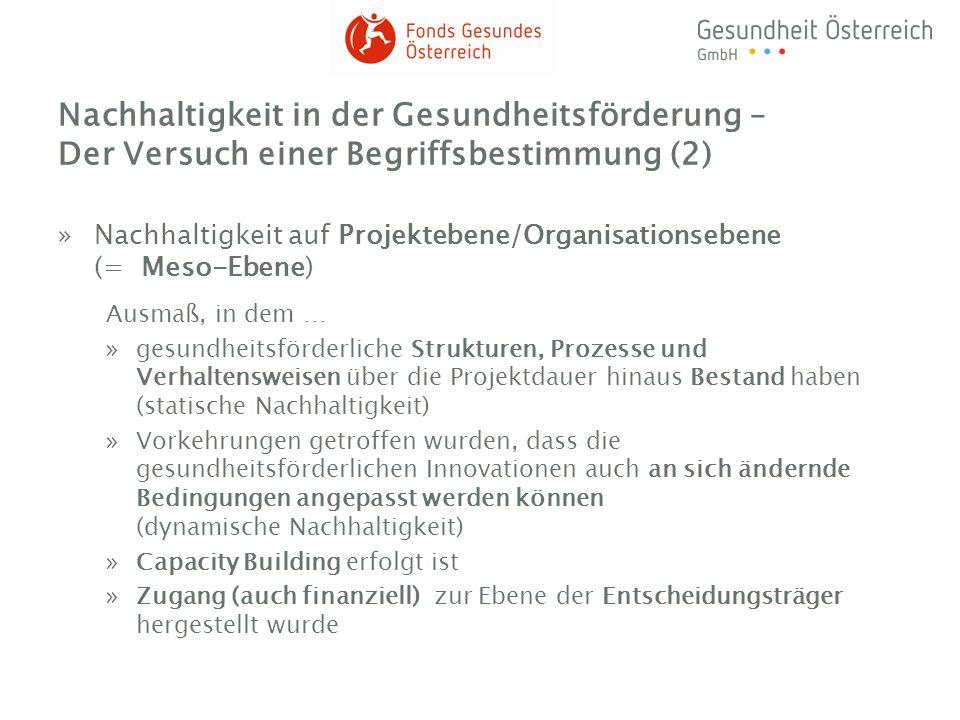 Nachhaltigkeit in der Gesundheitsförderung – Der Versuch einer Begriffsbestimmung (2) »Nachhaltigkeit auf Projektebene/Organisationsebene (= Meso-Eben