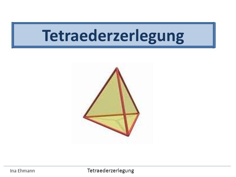 Tetraederzerlegung Ina Ehmann