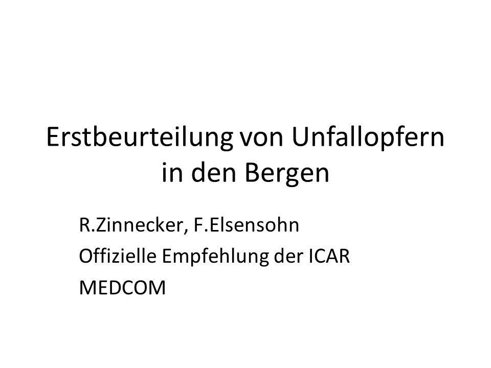 Erstbeurteilung von Unfallopfern in den Bergen R.Zinnecker, F.Elsensohn Offizielle Empfehlung der ICAR MEDCOM