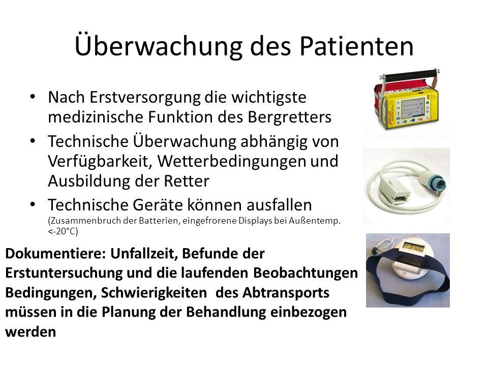 Überwachung des Patienten Nach Erstversorgung die wichtigste medizinische Funktion des Bergretters Technische Überwachung abhängig von Verfügbarkeit,