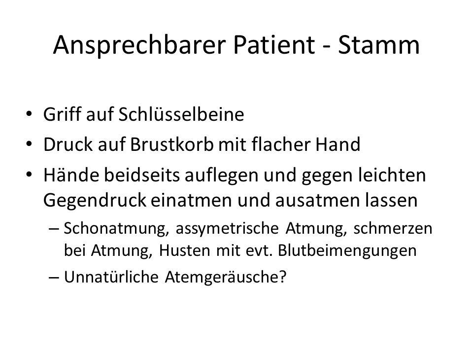 Ansprechbarer Patient - Stamm Griff auf Schlüsselbeine Druck auf Brustkorb mit flacher Hand Hände beidseits auflegen und gegen leichten Gegendruck ein