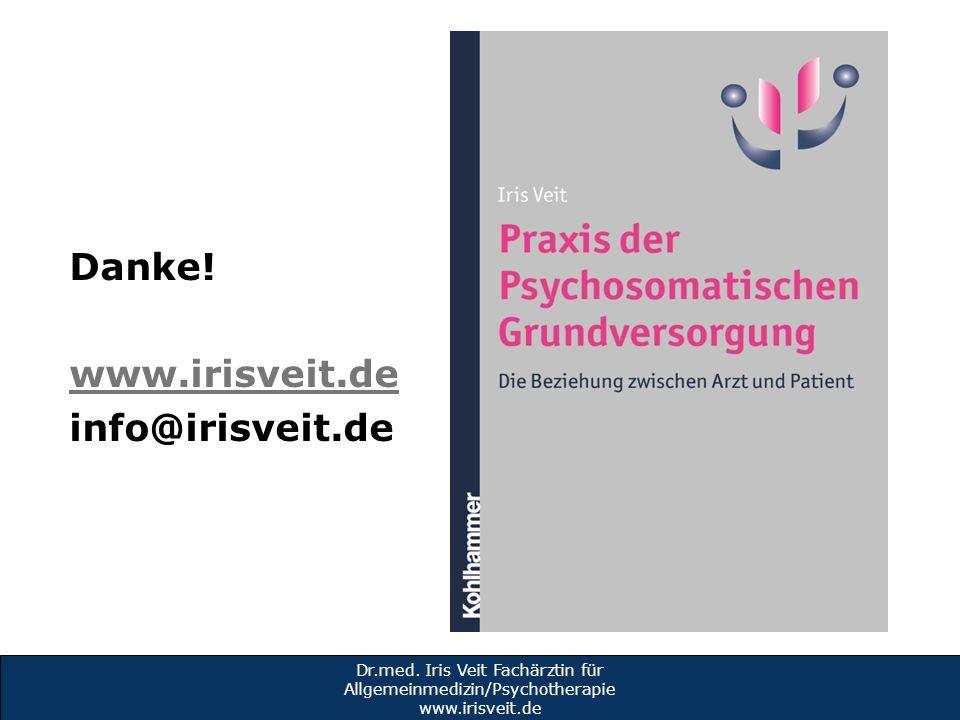 Danke! www.irisveit.de info@irisveit.de Dr.med. Iris Veit Fachärztin für Allgemeinmedizin/Psychotherapie www.irisveit.de