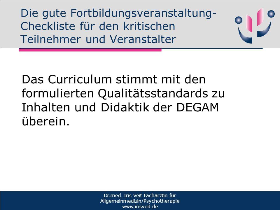 Die gute Fortbildungsveranstaltung- Checkliste für den kritischen Teilnehmer und Veranstalter Das Curriculum stimmt mit den formulierten Qualitätsstan