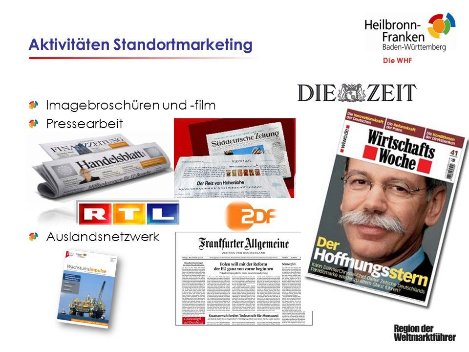 Die WHF Aktivitäten Standortmarketing Die WHF Imagebroschüren und -film Pressearbeit Auslandsnetzwerk