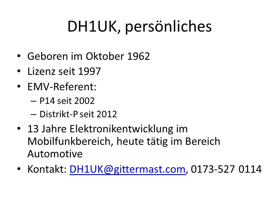 DH1UK, persönliches Geboren im Oktober 1962 Lizenz seit 1997 EMV-Referent: – P14 seit 2002 – Distrikt-P seit 2012 13 Jahre Elektronikentwicklung im Mo