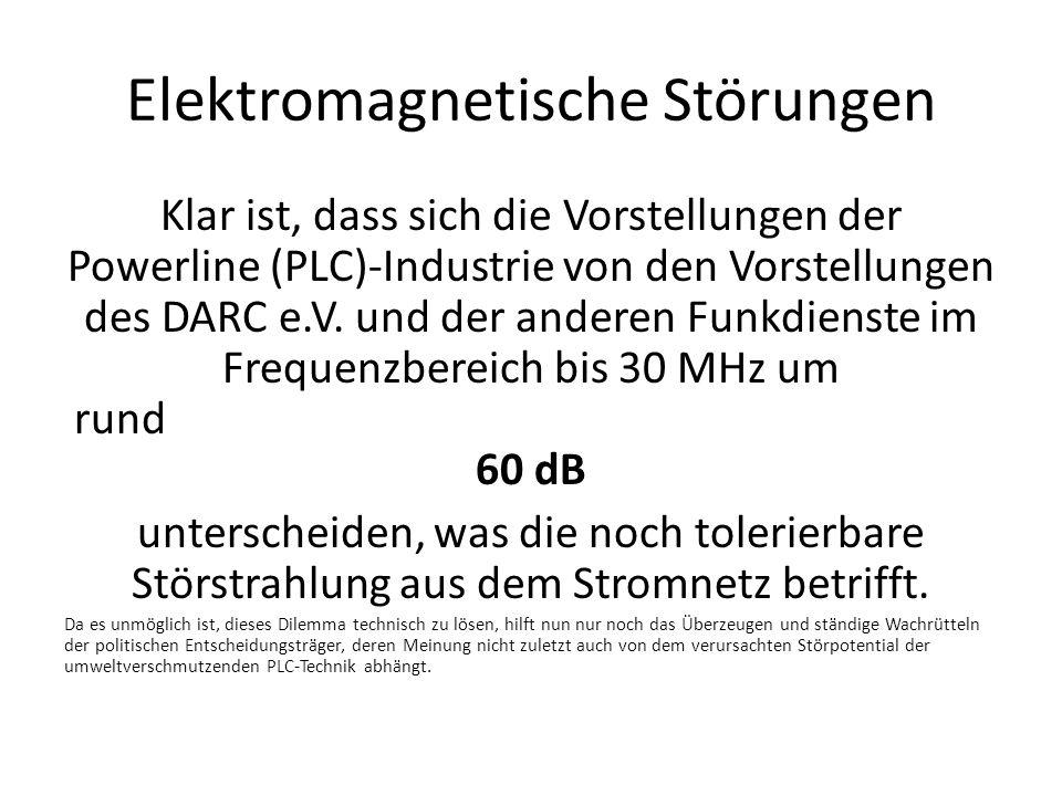 Klar ist, dass sich die Vorstellungen der Powerline (PLC)-Industrie von den Vorstellungen des DARC e.V. und der anderen Funkdienste im Frequenzbereich