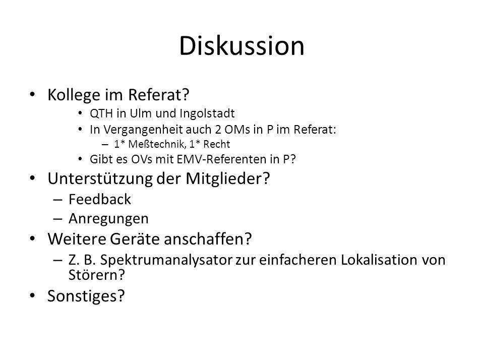 Diskussion Kollege im Referat? QTH in Ulm und Ingolstadt In Vergangenheit auch 2 OMs in P im Referat: – 1* Meßtechnik, 1* Recht Gibt es OVs mit EMV-Re