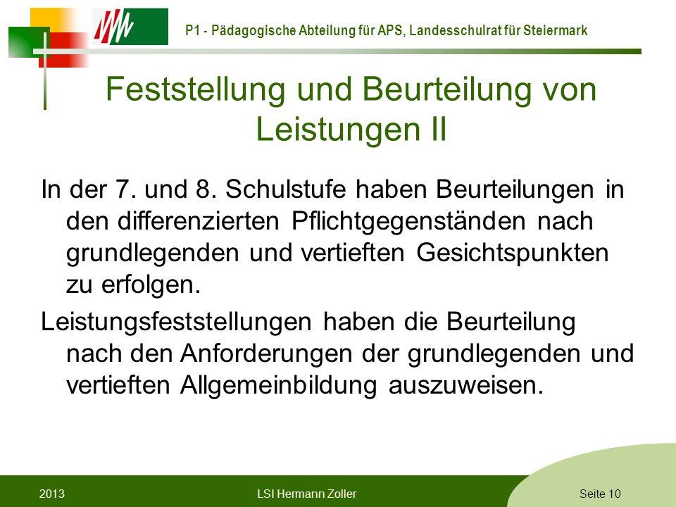 P1 - Pädagogische Abteilung für APS, Landesschulrat für Steiermark Formatvorlage © Rene Patak Feststellung und Beurteilung von Leistungen II In der 7.