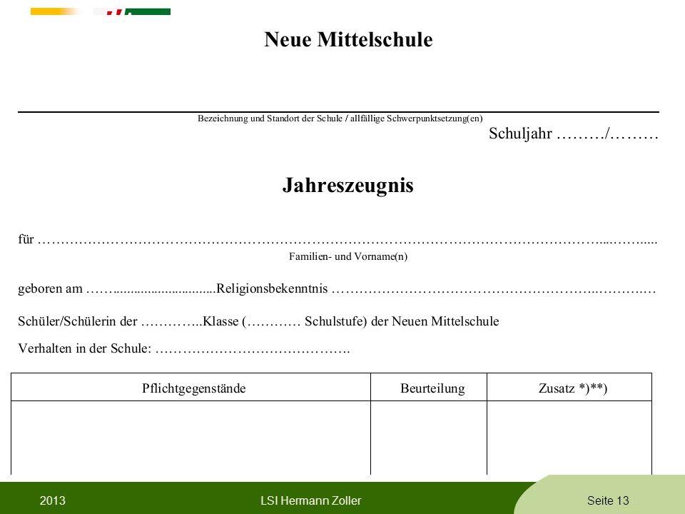 P1 - Pädagogische Abteilung für APS, Landesschulrat für Steiermark Formatvorlage © Rene Patak 2013LSI Hermann ZollerSeite 13
