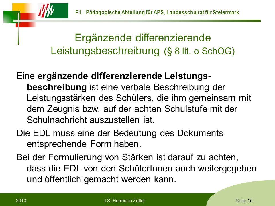 P1 - Pädagogische Abteilung für APS, Landesschulrat für Steiermark Formatvorlage © Rene Patak Ergänzende differenzierende Leistungsbeschreibung (§ 8 l