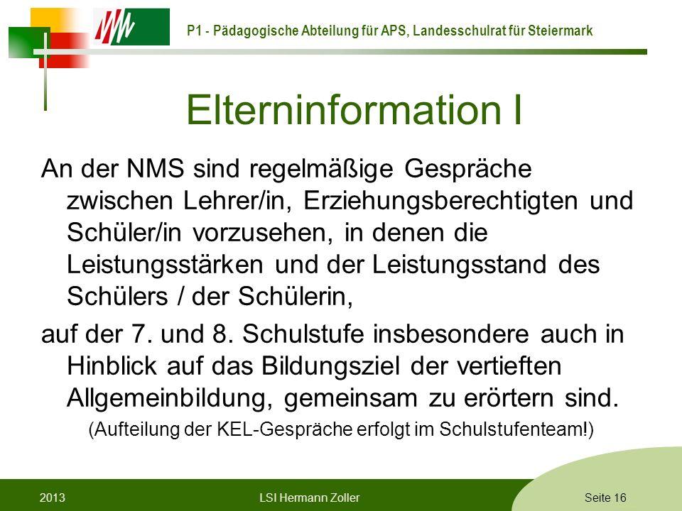 P1 - Pädagogische Abteilung für APS, Landesschulrat für Steiermark Formatvorlage © Rene Patak Elterninformation I An der NMS sind regelmäßige Gespräch