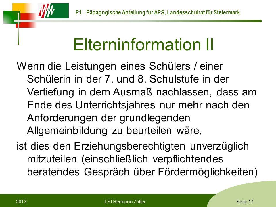 P1 - Pädagogische Abteilung für APS, Landesschulrat für Steiermark Formatvorlage © Rene Patak Elterninformation II Wenn die Leistungen eines Schülers