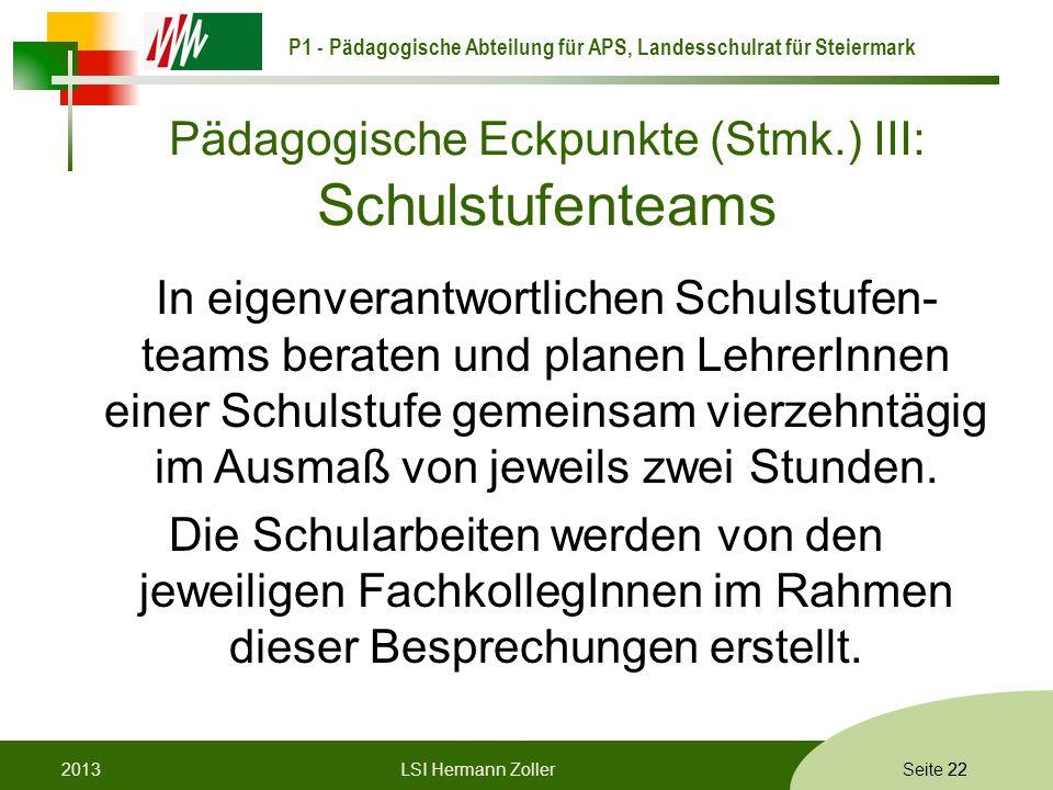 P1 - Pädagogische Abteilung für APS, Landesschulrat für Steiermark Formatvorlage © Rene Patak Seite 22 Pädagogische Eckpunkte (Stmk.) III: Schulstufen