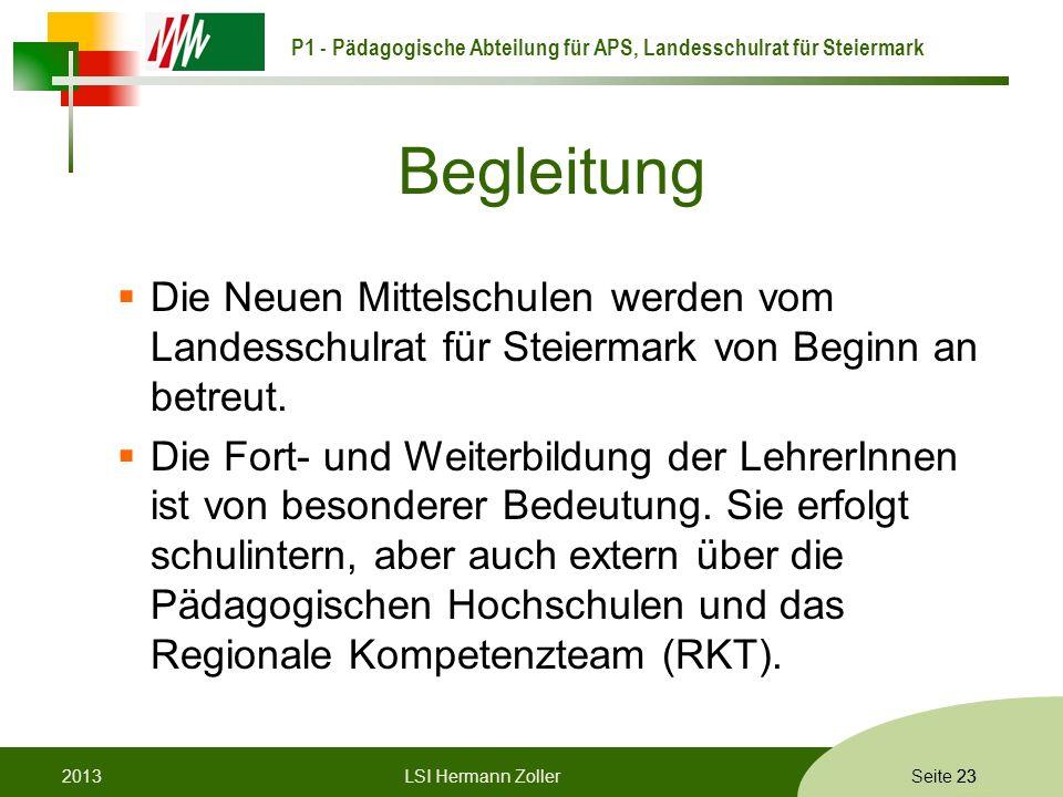 P1 - Pädagogische Abteilung für APS, Landesschulrat für Steiermark Formatvorlage © Rene Patak Seite 23 Begleitung Die Neuen Mittelschulen werden vom L