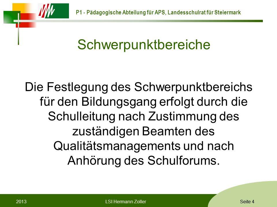 P1 - Pädagogische Abteilung für APS, Landesschulrat für Steiermark Formatvorlage © Rene Patak Seite 4 Schwerpunktbereiche Die Festlegung des Schwerpun