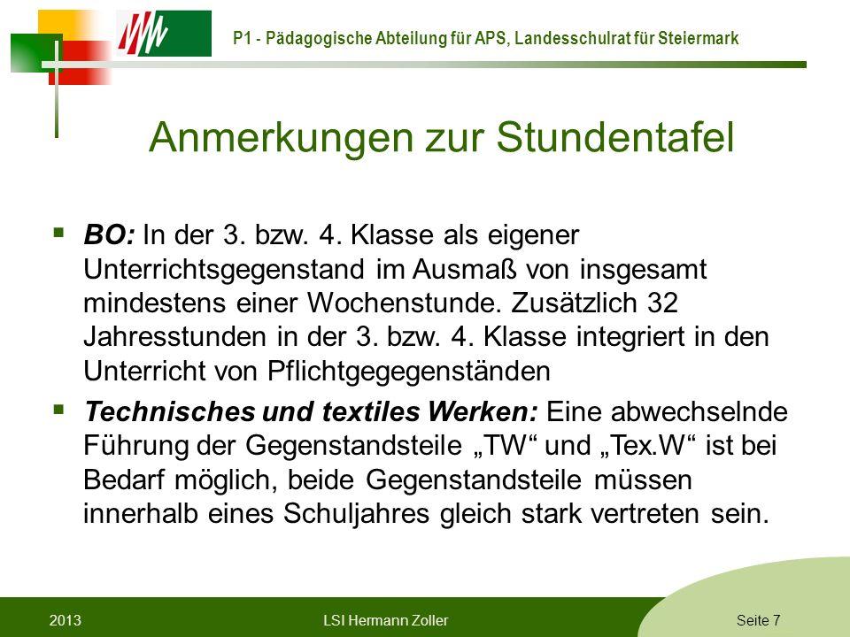 P1 - Pädagogische Abteilung für APS, Landesschulrat für Steiermark Formatvorlage © Rene Patak Anmerkungen zur Stundentafel BO: In der 3. bzw. 4. Klass