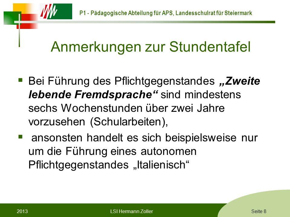 P1 - Pädagogische Abteilung für APS, Landesschulrat für Steiermark Formatvorlage © Rene Patak Anmerkungen zur Stundentafel Bei Führung des Pflichtgege
