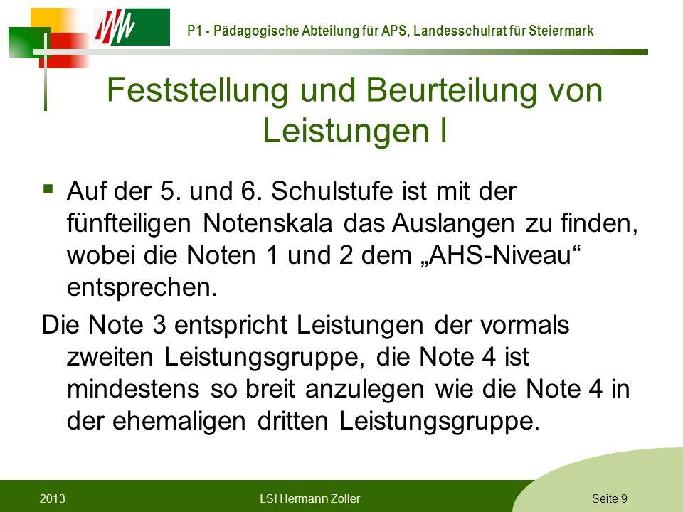 P1 - Pädagogische Abteilung für APS, Landesschulrat für Steiermark Formatvorlage © Rene Patak Feststellung und Beurteilung von Leistungen I Auf der 5.