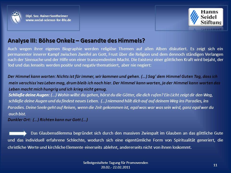 Analyse III: Böhse Onkelz – Gesandte des Himmels? 11 Selbstgestaltete Tagung für Promovenden 20.02.- 22.02.2011 Dipl. Soz. Rainer Sontheimer www.socia