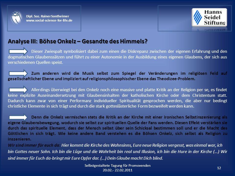 Analyse III: Böhse Onkelz – Gesandte des Himmels? 12 Selbstgestaltete Tagung für Promovenden 20.02.- 22.02.2011 Dipl. Soz. Rainer Sontheimer www.socia