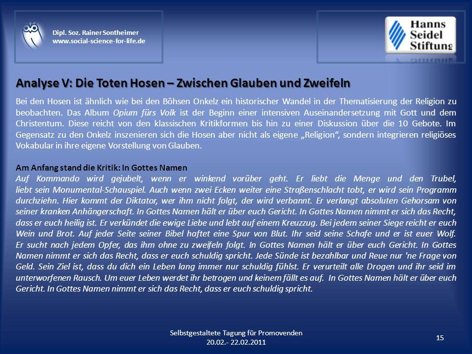 Analyse V: Die Toten Hosen – Zwischen Glauben und Zweifeln 15 Selbstgestaltete Tagung für Promovenden 20.02.- 22.02.2011 Dipl. Soz. Rainer Sontheimer