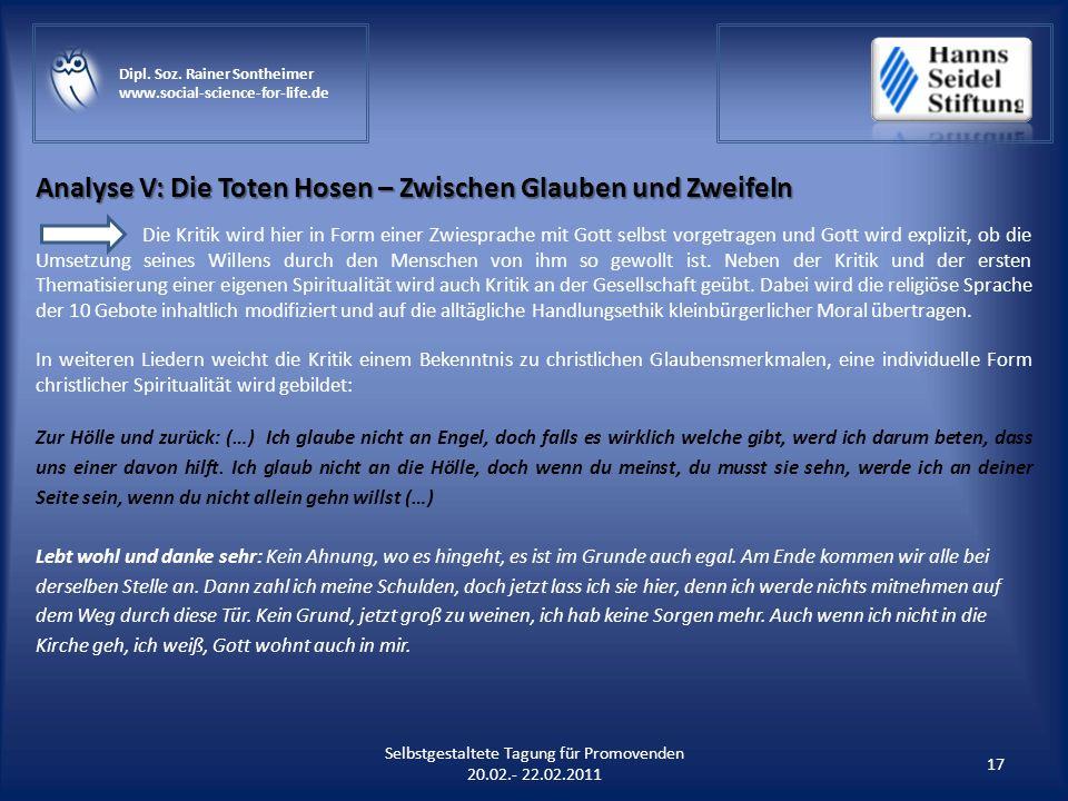 Analyse V: Die Toten Hosen – Zwischen Glauben und Zweifeln 17 Selbstgestaltete Tagung für Promovenden 20.02.- 22.02.2011 Dipl. Soz. Rainer Sontheimer